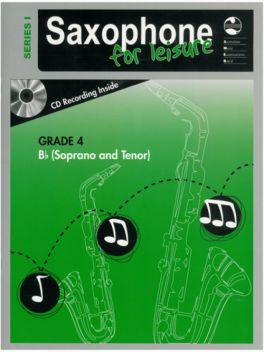 Saxophone for Leisure Tenor/Soprano (Bb) Grade 4 Series 1 Grade Book
