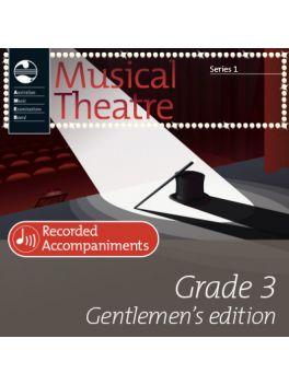 Musical Theatre Grade 3 (Gentlemen's Edition) Series 1 Recorded Accompaniments (CD)