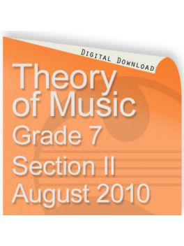 Theory of Music August 2010 Grade 7 Section II