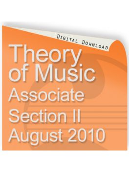 Theory of Music August 2010 Associate Section II