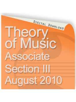 Theory of Music August 2010 Associate Section III