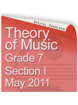 Theory of Music May 2011 Grade 7 Section 1