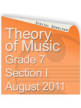 Theory of Music August 2011 Grade 7 Section I