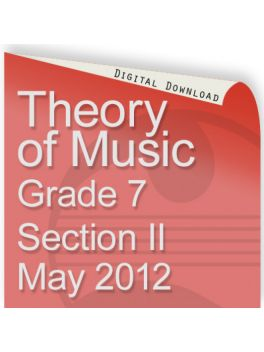 Theory of Music May 2012 Grade 7 Section II