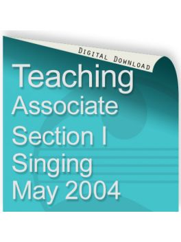 Teacher of Music Associate Section I Singing May 2004