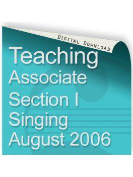 Teacher of Music Associate Section I Singing August 2006