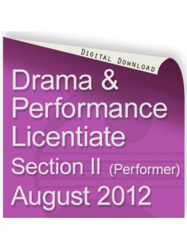 Drama & Performance August 2012 Licentiate (Performer)