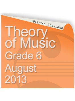 Theory of Music August 2013 Grade 6