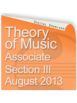 Theory of Music August 2013 Associate Section III
