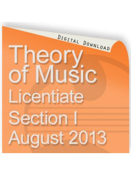 Theory of Music August 2013 Licentiate Section I
