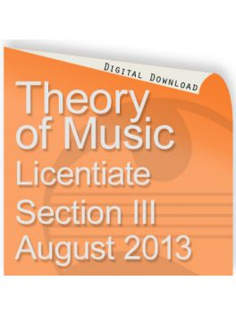 Theory of Music August 2013 Licentiate Section III