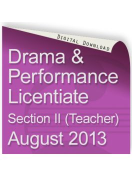 Drama and Performance Licentiate August 2013 (Teacher)