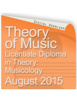 Theory of Music August 2015 Licentiate: Musicology