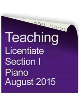 Teacher of Music Licentiate Section I Piano August 2015