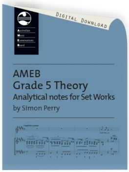 Theory of Music Analytical notes for Set Works Grade 5