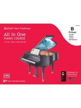 Bastien New Traditions All in One Piano Course Primer B